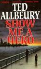 Show Me A Hero by Ted Allbeury
